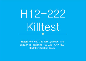 Killtest Real H12-222 Test Q&As