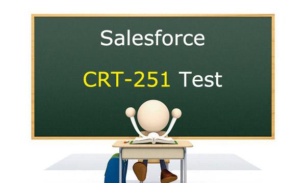 Salesforce CRT-251 Test