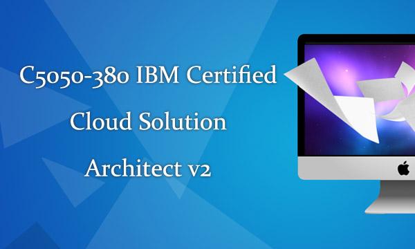 C5050-380 IBM Cloud Exam