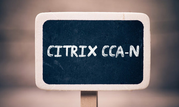 Citrix CCA-N Exam