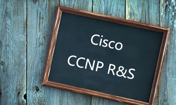Cisco CCNP R&S Exams