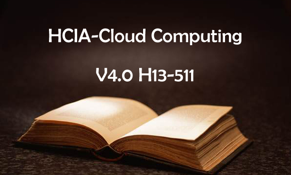 HCIA-Cloud Computing H13-511 Exam