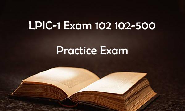 LPIC-1 Exam 102 102-500 Practice Exam