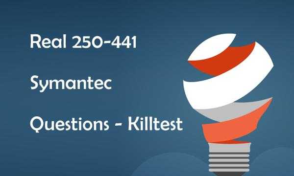 Real 250-441 Symantec Questions