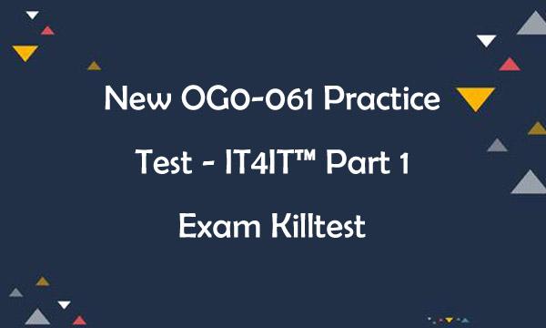 New OG0-061 Practice Test