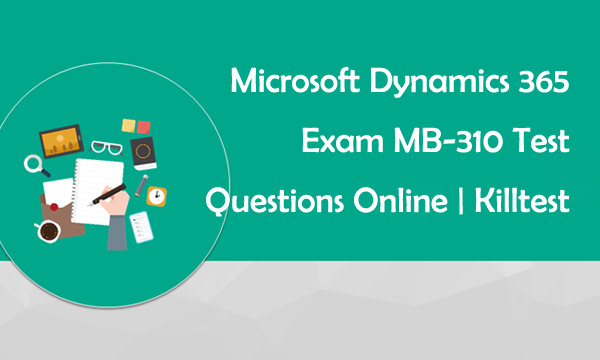 Microsoft MB-310 test questions