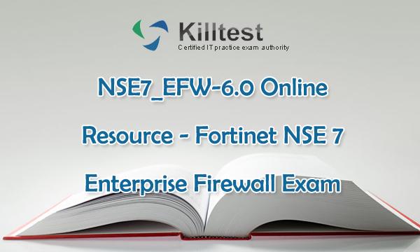 NSE7_EFW-6.0 Online Resource