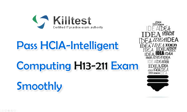 Pass H13-211 Exam With Killtest New Materials