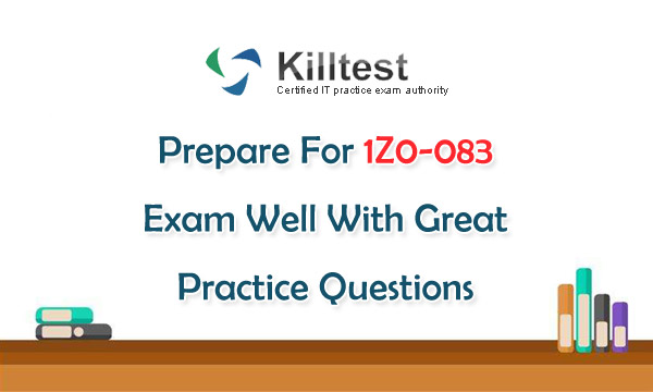 New 1Z0-083 Practice Questions Killtest