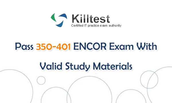 Valid Study Materials For 350-401 ENCOR Exam