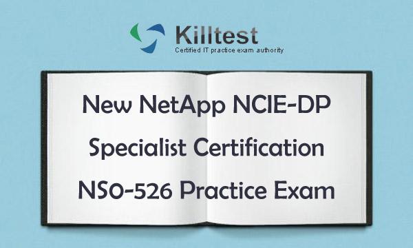 New NS0-526 Practice Exam Killtest