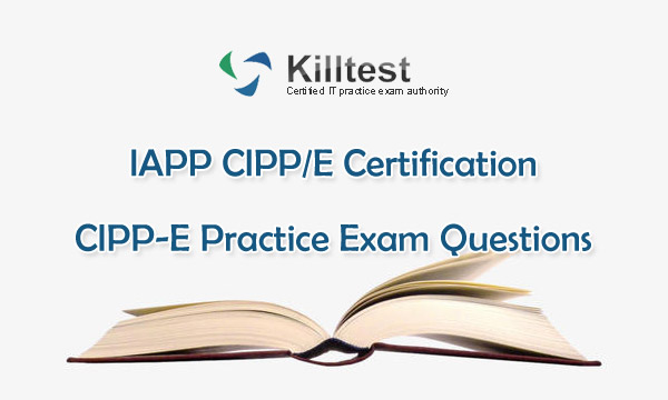 Real CIPP-E Practice Exam Questions