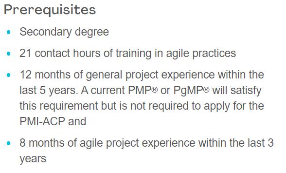 The prerequisite of PMI-ACP exam