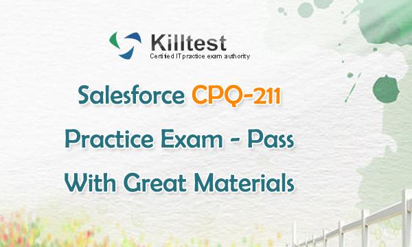 Salesforce CPQ-211 Practice Exam