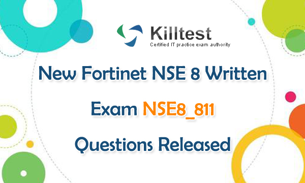 New NSE8_811 Exam Questions Released