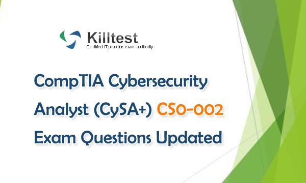 Updated CS0-002 Exam Questions Killtest