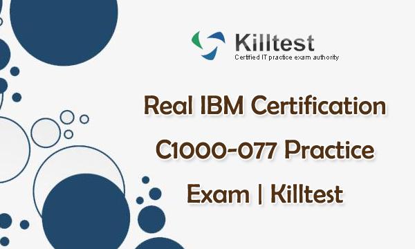 IBM C1000-077 Practice Exam Killtest