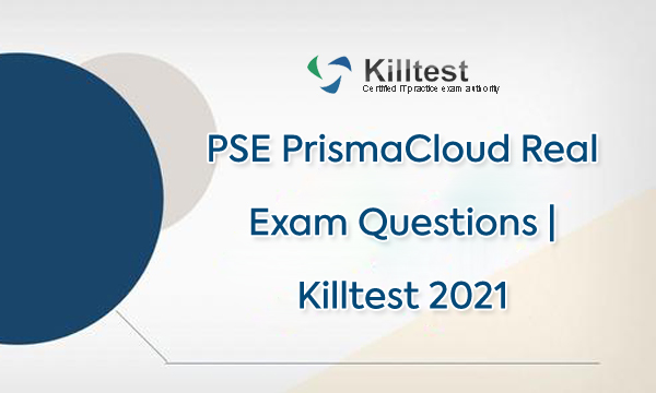 PSE PrismaCloud Real Exam Questions