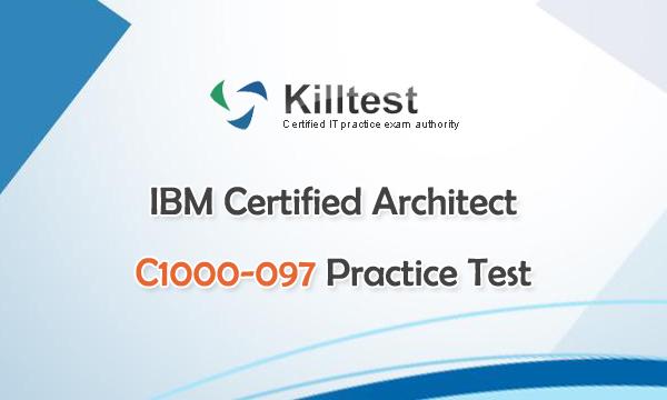 IBM Certified Architect C1000-097 Practice Test