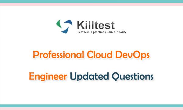 Professional Cloud DevOps Engineer Updated Questions