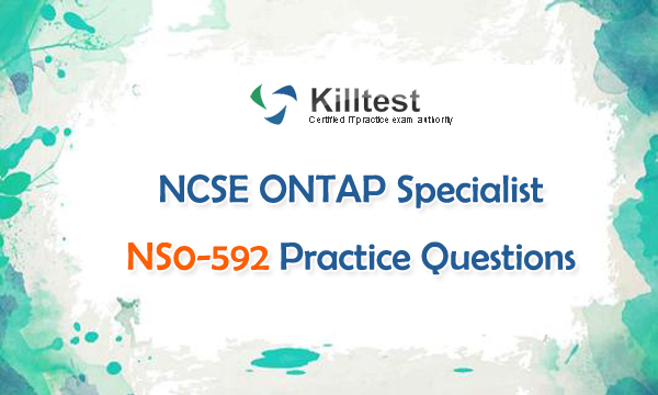 NCSE ONTAP Specialist NS0-592 Practice Questions