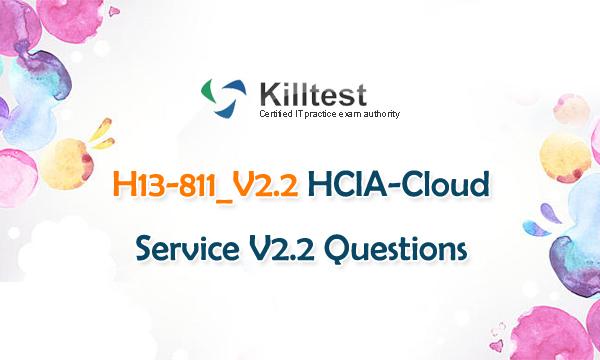H13-811_V2.2 HCIA-Cloud Service V2.2 Questions