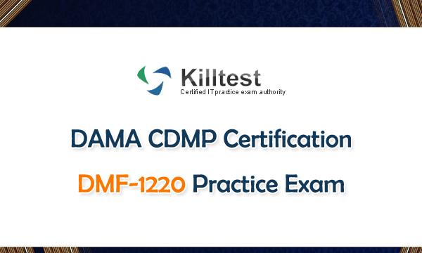 DAMA CDMP Certification DMF-1220 Practice Exam