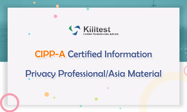 CIPP-A Certified Information Privacy Professional/Asia Material