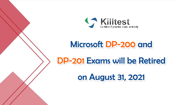 Microsoft DP-200 and DP-201 exams will be retired on August 31, 2021