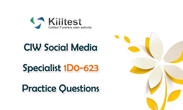 CIW Social Media Specialist 1D0-623 Practice Questions