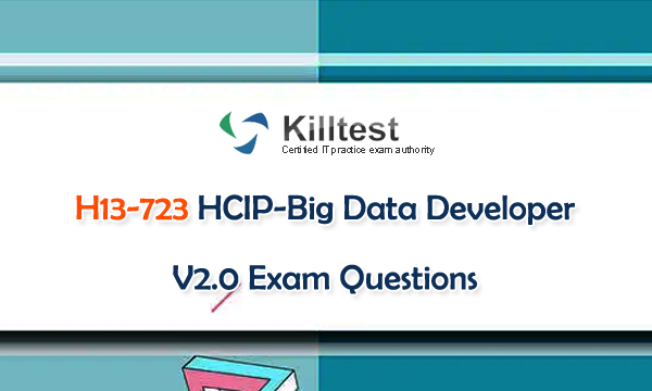 H13-723 HCIP-Big Data Developer V2.0 Exam Questions