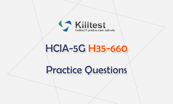 HCIA-5G H35-660 Practice Questions