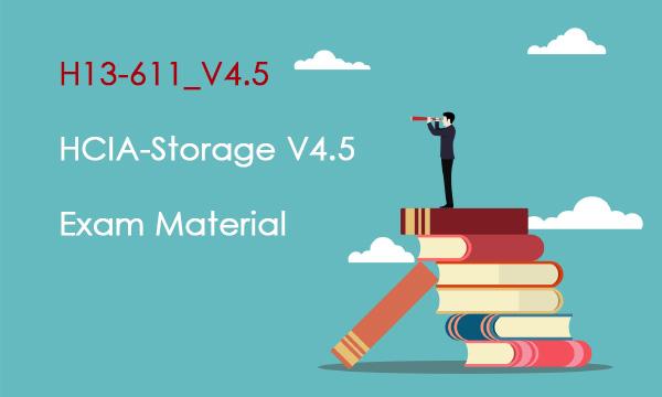 H13-611_V4.5 HCIA-Storage V4.5 Exam Material