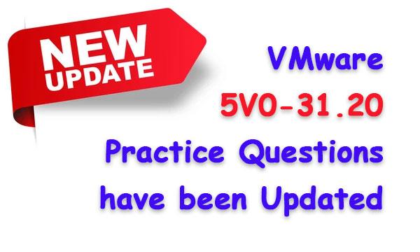 VMware 5V0-31.20 Practice Questions have been Updated