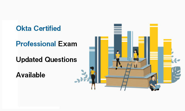 Okta Certified Professional Exam Updated Questions Available