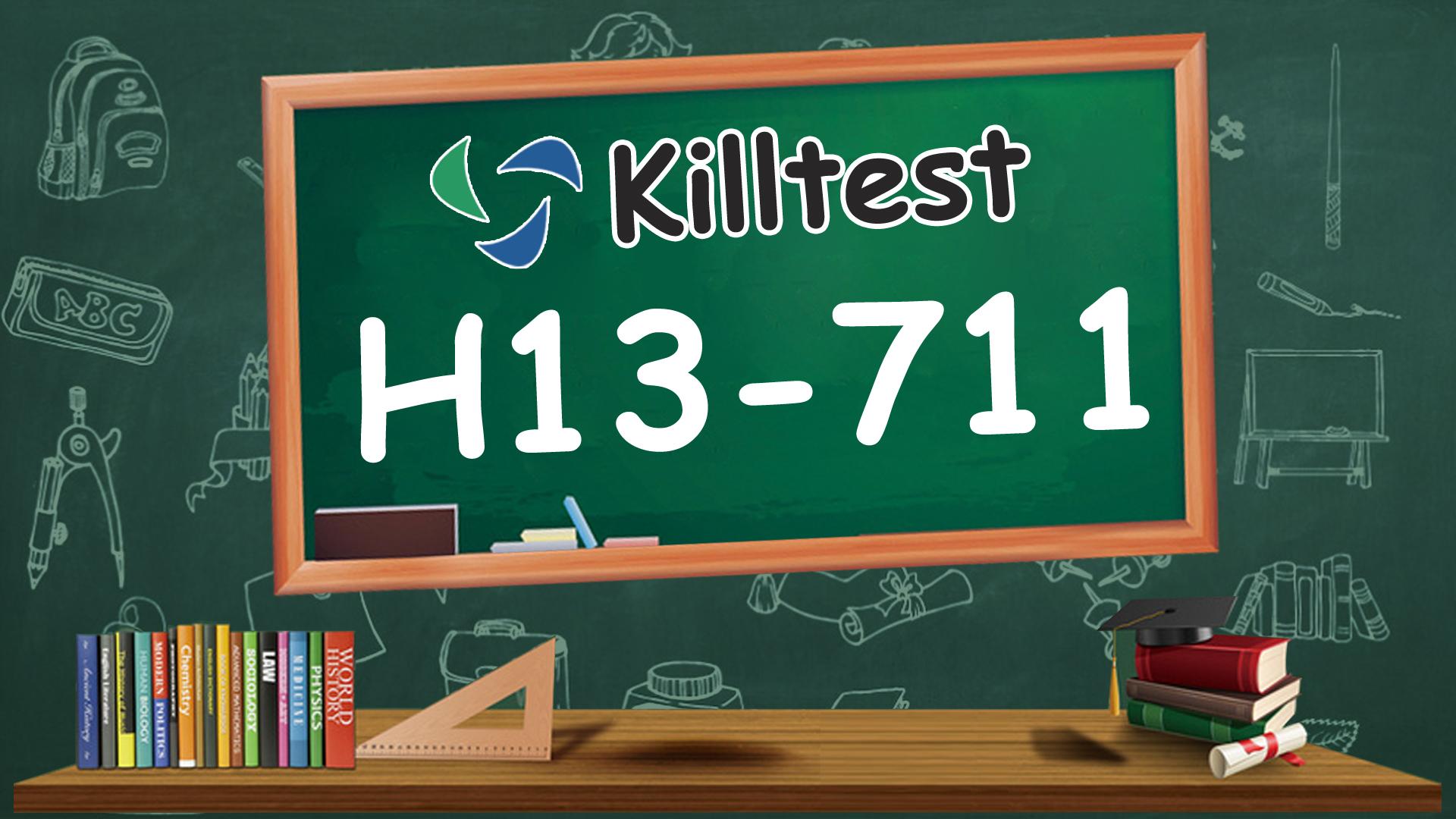 Killtest H13-711 latest study materials