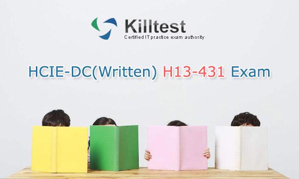 HCIE-DC(Written) H13-431 Exam Killtest