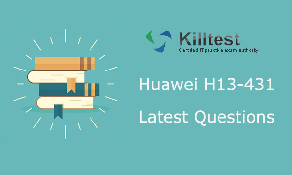 Huawei H13-431 Latest Questions Killtest