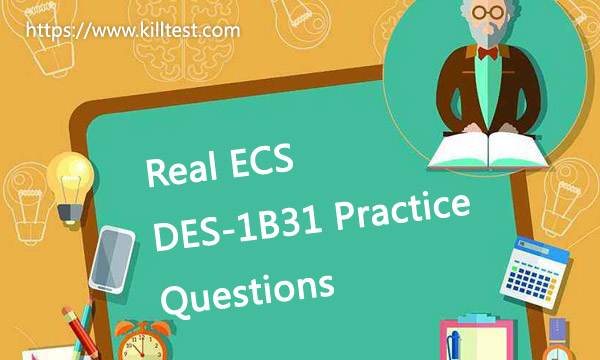 Real ECS DES-1B31 Practice Questions Killtest
