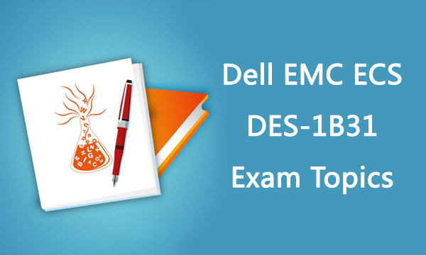 Dell EMC ECS DES-1B31 Exam Topics Killtest