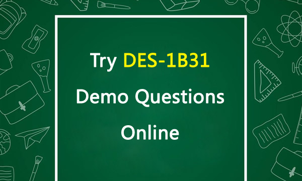 Try DES-1B31 Demo Questions Online Killtest