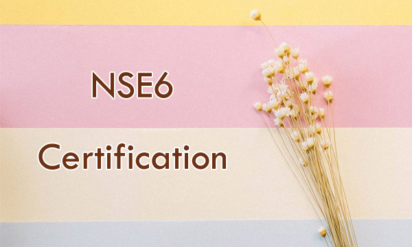 Fortinet NSE 6 Certification
