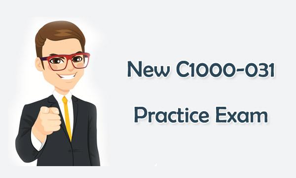 New C1000-031 Practice Exam