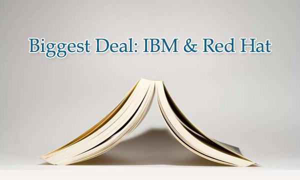 Biggest Deal IBM & Red Hat