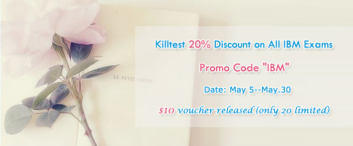 Killtest 20% Discount on All IBM Exams
